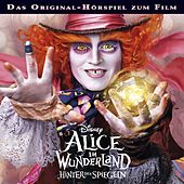 Alice im Wunderland: Hinter den Spiegeln (Das Original-Hörspiel zum Film) von Disney - Alice im Wunderland