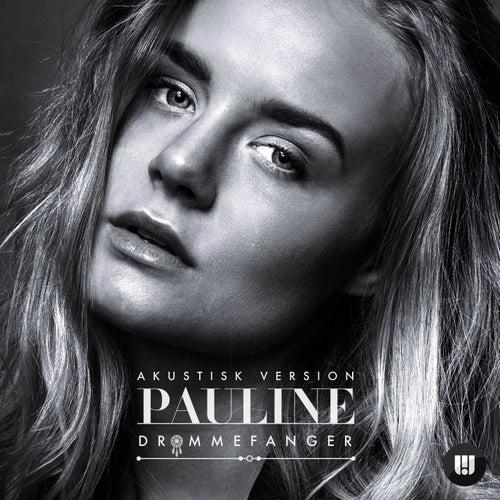 Drømmefanger (Akustisk Version) de Pauline