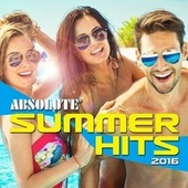 Absolute Summer Hits 2016 by Various Artists