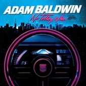 No Telling When (Precisely Nineteen Eighty-Five) by Adam Baldwin
