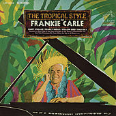 The Tropical Style of Frankie Carle by Frankie Carle
