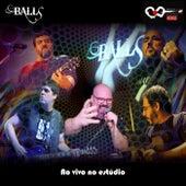 Ao Vivo no Estúdio by Banda BALLS