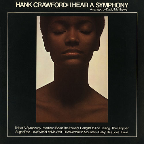 I Hear a Symphony by Hank Crawford