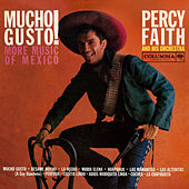 Mucho Gusto! More Music of Mexico by Percy Faith