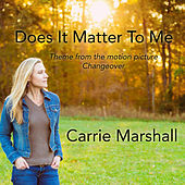Does It Matter to Me by Carrie Marshall