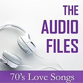 The Audio Files: 70's Love Songs by Various Artists