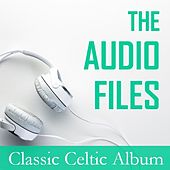 The Audio Files: Classic Celtic Album by Various Artists