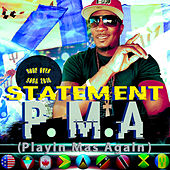 P.M.A. (Playin Mas Again) by Statement