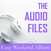The Audio Files: Easy Weekend Album by Various Artists