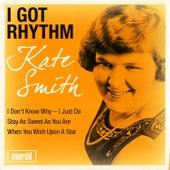 I Got Rhythm by Kate Smith