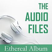 The Audio Files: Ethereal Album by Various Artists