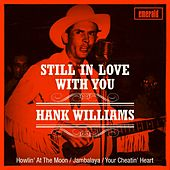 Still in Love with You by Hank Williams