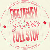Finn Theme II / Full Stop - Single by finn.