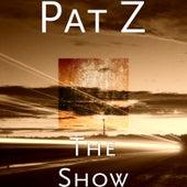 The Show von Pat Z