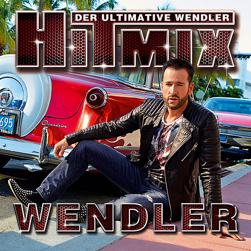 Der ultimative Wendler Hitmix by Michael Wendler