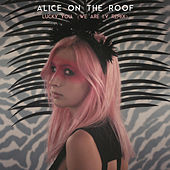 Lucky You (We Are I.V Remix) di Alice on the roof