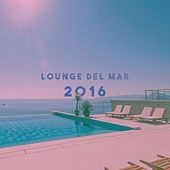 Lounge Del Mar 2016 by Various Artists