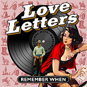 Love Letters - Remember When by Various Artists