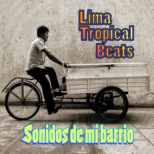 Sonidos De Mi Barrio by Lima Tropical Beats