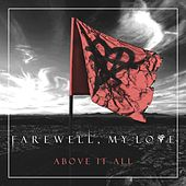 Above It All by Farewell, My Love