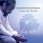 Nothing Here but You – Guided Meditation with Mooji by Mooji