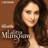 The Versatile Lalitya Munshaw by Lalitya Munshaw