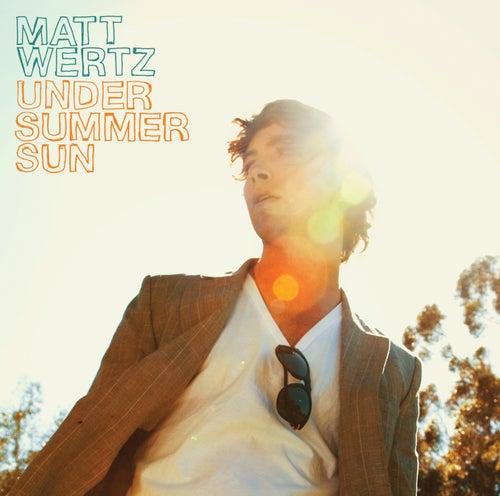 Under Summer Sun by Matt Wertz