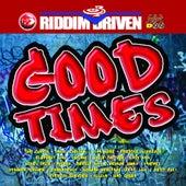 Riddim Driven - Good Times von Various Artists