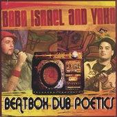 Beatbox Dub Poetics by Baba Israel and Yako