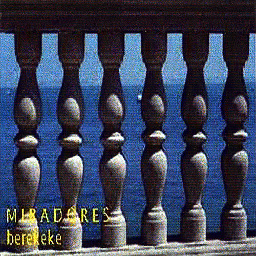 Miradores by Berekeke