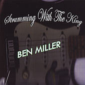 Strumming With the King de Ben Miller