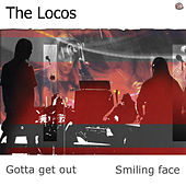 Gotta get out by The Locos