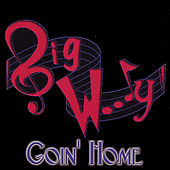 Goin' Home by Big Woody