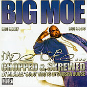 Moe Life: Swishahouse Chopped & Skrewed by Big Moe