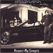 Respect My Gangsta by Bigg Mann