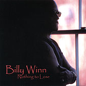 Nothing to Lose by Billy Winn