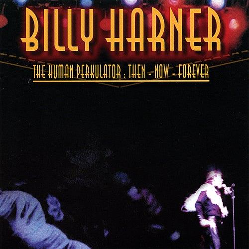The Human Perkulator by Billy Harner