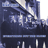 Everything but the Blues by Blue Room
