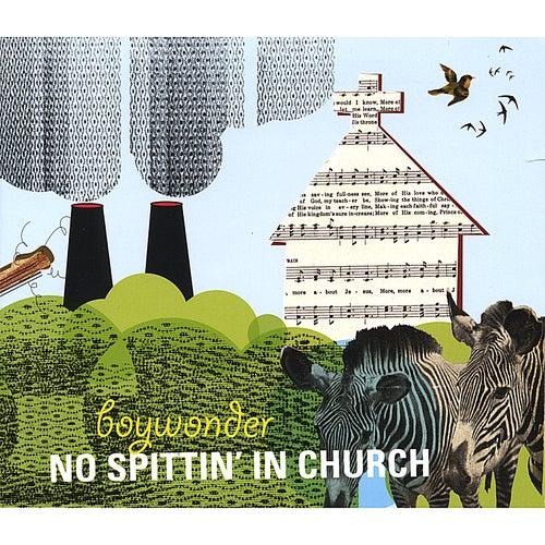 No Spittin' in Church by Boy Wonder