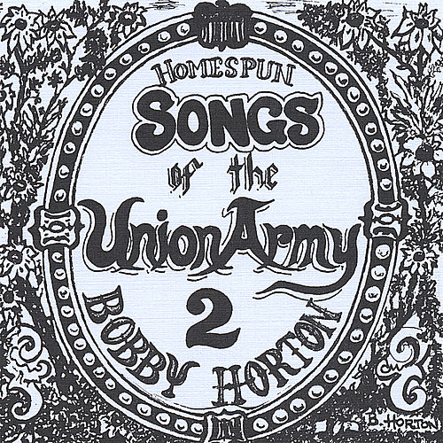 Homespun Songs of the Union Army, Volume 2 by Bobby Horton