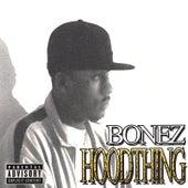 Hood Thing (Bonus Disc) by Bonez
