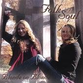 Folk N' Soul by Blonde On Blonde