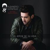 El Amor De Su Vida (Versión Urbana) de Alejandro González