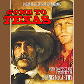 Gone to Texas (Original Motion Picture Soundtrack) von Dennis McCarthy