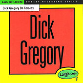 Dick Gregory on Comedy by Dick Gregory