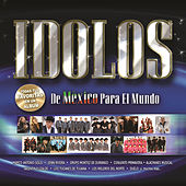 Idolos De Mexico Para El Mundo by Various Artists