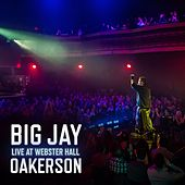 Live At Webster Hall by Big Jay Oakerson