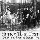 Hotter Than That (feat. The Boombusters) de David Kuncicky