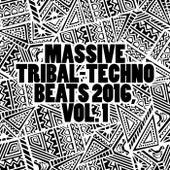 Massive Tribal-Techno Beats 2016, Vol. 1 by Various Artists
