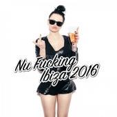 Nu Fucking Ibiza 2016 de Various Artists